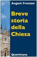 Breve storia della Chiesa - August Franzen