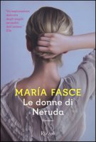 Le donne di Neruda - Fasce María