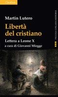 Libertà del cristiano - Martin Lutero