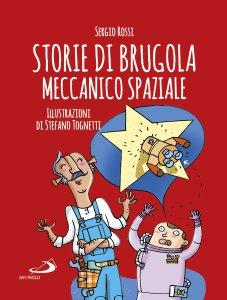 Copertina di 'Storie di Brugola meccanico spaziale'