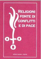 Religioni fonte di conflitti e di pace