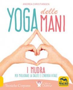 Copertina di 'Yoga delle mani. I Mudra per migliorare la salute e l'energia vitale'