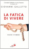 La fatica di vivere - Galletto Giovanni, Galletto Corrado, Panero Loris