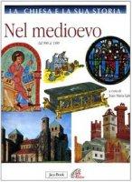 La Chiesa e la sua storia [vol_5] / Nel Medioevo. Dal 900-1300