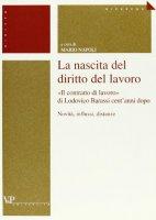 La nascita del diritto del lavoro. «Il contratto di lavoro» di Lodovico Barassi cent'anni dopo. Novità, influssi, distanze