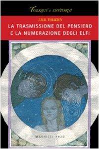 Copertina di 'La trasmissione del pensiero e la numerazione degli elfi'
