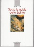 Sotto la guida dello Spirito - Louf André