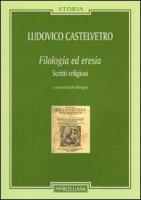 Filologia ed eresia - Lodovico Castelvetro