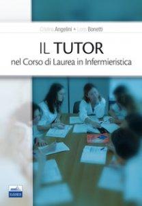 Copertina di 'Il tutor nel corso di laurea in infermieristica'