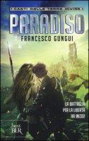 Paradiso. Canti delle terre divise - Gungui Francesco