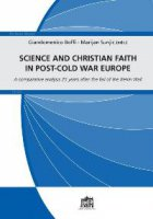 Science and christian faith in post-cold war europe. A comparative analysis 25 years after the fall of the Berlin Wall - Giandomenico Boffi, Mario Sunjic