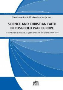 Copertina di 'Science and christian faith in post-cold war europe. A comparative analysis 25 years after the fall of the Berlin Wall'