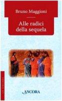 Alle radici della sequela - Bruno Maggioni