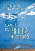 Leggere la Bibbia in 100 passi - Piero Stefani, Luciano Zappella