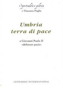 Copertina di 'Umbria terra di pace. A Giovanni Paolo II «defensor pacis»'