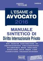 L'Esame di Avvocato 2016 - Manuale sintetico di Diritto Internazionale Privato - Redazioni Edizioni Simone