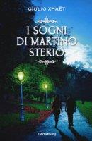 I sogni di Martino Sterio - Xhaët Giulio