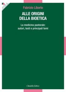 Copertina di 'Alle origini della bioetica'