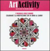 Art activity. I mandala dell'amore. Colorare è la meditazione che fa bene al cuore!