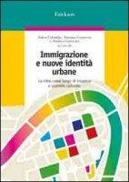Immigrazione e nuove identità urbane. La città come luogo di incontro e scambio culturale