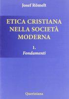 Etica cristiana nella società moderna - Josef Römelt