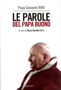 Copertina di 'Le parole del papa buono'