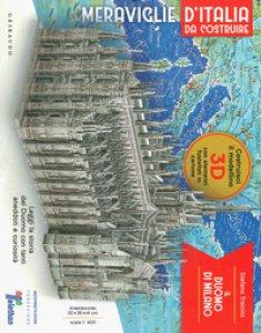 Copertina di 'Il duomo di Milano. Meraviglie d'Italia da costruire (distribuito solo in edicola). Ediz. illustrata. Con gadget'