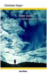 Copertina di 'Dove corri? Non sai che il cielo è in te?'