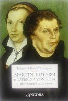 Martin Lutero e Caterina von Bora - Federico Rossi Di Marignano