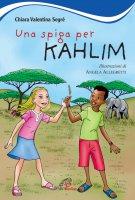 Una Spiga per Kahlim - Chiara Valentina Segrè