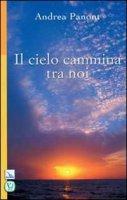 Cielo cammina tra noi. (Il) - Andrea Panont