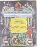 Hortus eystettensis. Commentarium. Ediz. italiana, inglese e tedesca