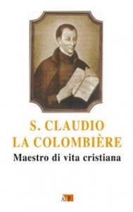 Copertina di 'S. Claudio La Colombière'