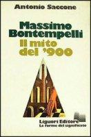 Massimo Bontempelli. Il mito del '900 - Saccone Antonio