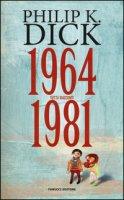 Tutti i racconti (1964-1981) - Dick Philip K.