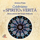 Celebriamo in spirito e verità. CD - Antonio Parisi, Anna Maria Galliano