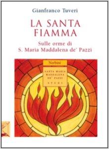 Copertina di 'La santa fiamma'