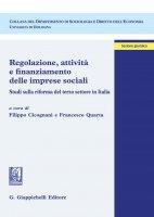 Regolazione, attività e finanziamento delle imprese sociali - Andrea Bassi, Filippo Cicognani, Francesco Quarta