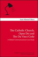 Catholic Church, Opus Dei and the Da Vinci Code. A Global Communication Case Study (The) - Juan M. Mora