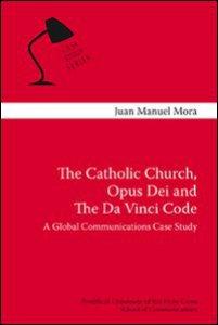 Copertina di 'Catholic Church, Opus Dei and the Da Vinci Code. A Global Communication Case Study (The)'