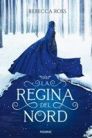 La regina del Nord - Ross Rebecca