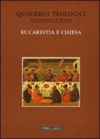 Eucaristia e Chiesa - Quaderni teologici del Seminario di Brescia