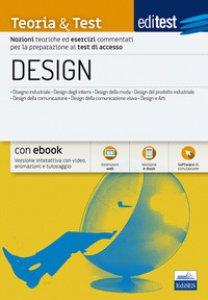 Copertina di 'EdiTEST. Design. Teoria & test. Nozioni teoriche ed esercizi commentati per la preparazione ai test di accesso. Con e-book. Con software di simulazione'
