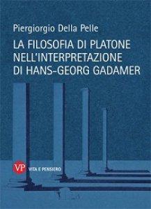 Copertina di 'Filosofia di Platone nell'interpretazione di Hans-Georg Gadamer. (La)'