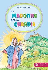 Copertina di 'La Madonna della Guardia'