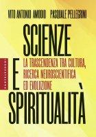 Scienze e spiritualità - Vito A. Amodio , Pasquale Pellegrini