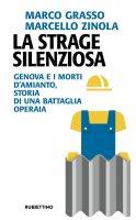 La strage silenziosa - Marcello Zinola, Marco Grasso