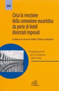 Copertina di 'Circa la recezione della comunione eucaristica da parte dei fedeli divorziati risposati. Lettera ai vescovi della Chiesa cattolica'