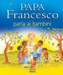 Copertina di 'Papa Francesco parla ai bambini'