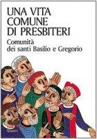 Una vita comune di presbiteri - Comunità dei santi Basilio e Gregorio